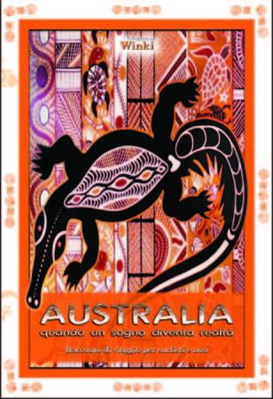 Australia - quando un sogno diventa realtà