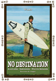 No Destination - Australia - Indonesia - Nuova Zelanda